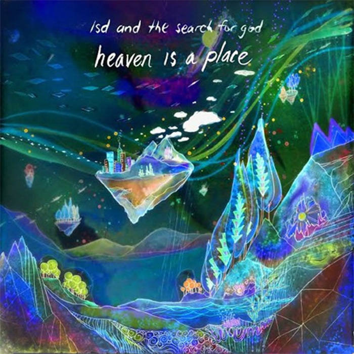 LSD and the Search for God - Heaven Is a Place (San Francisco 2016)