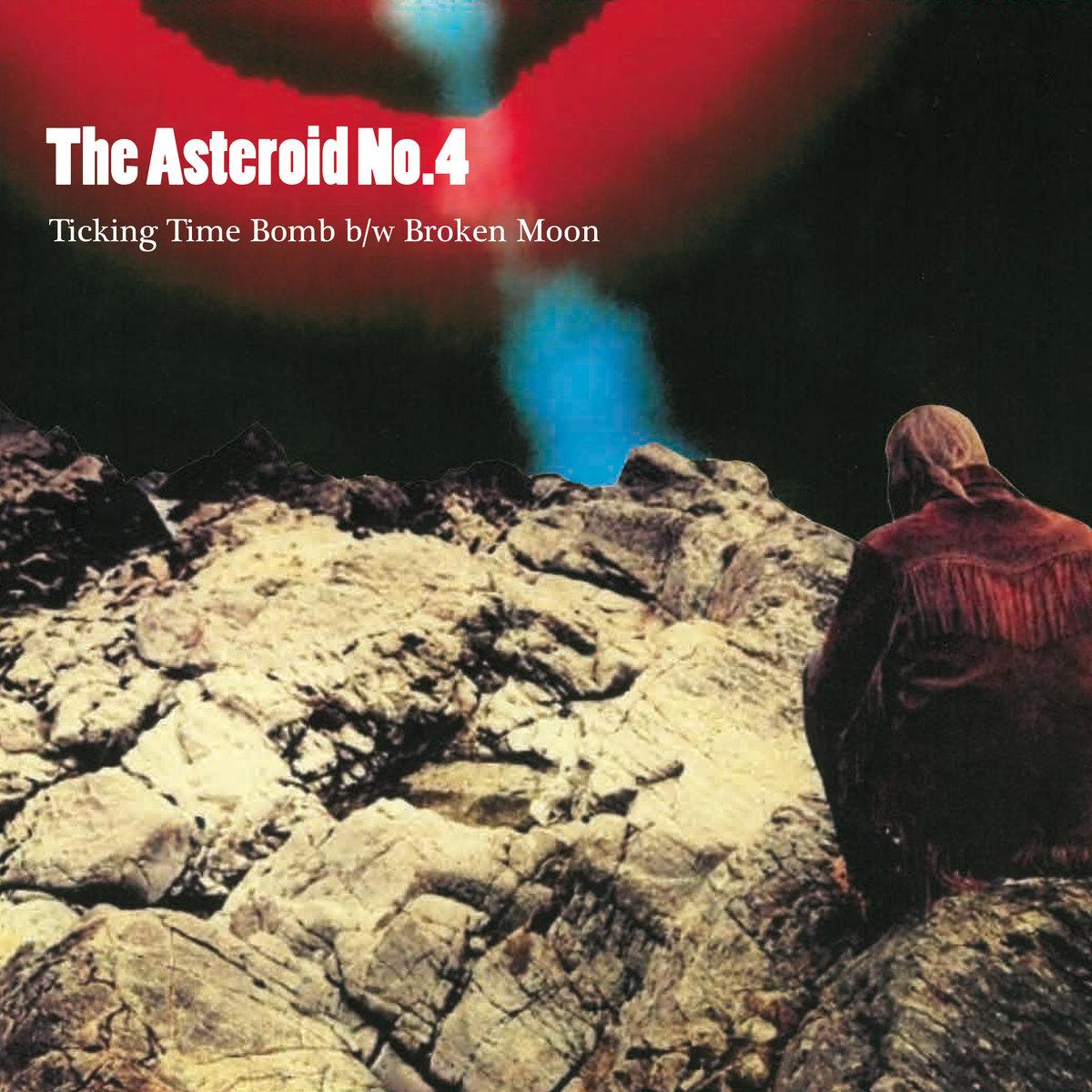 "The Asteroid No.4 'Ticking Timebomb B / W Broken Moon' 7"" vinyl (San Francisco Bay Area, 2017)"